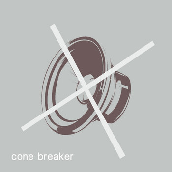 Cone Breaker (Original Mix) cover art