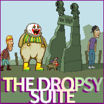 The Dropsy Suite cover art