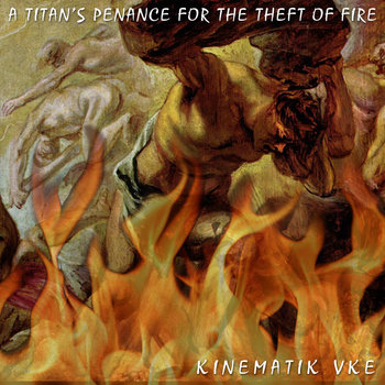 A Titan's Penance For The Theft Of Fire cover art