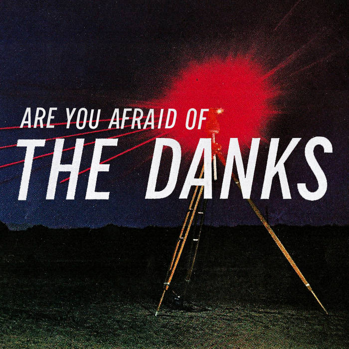 Are You Afraid Of The Danks cover art