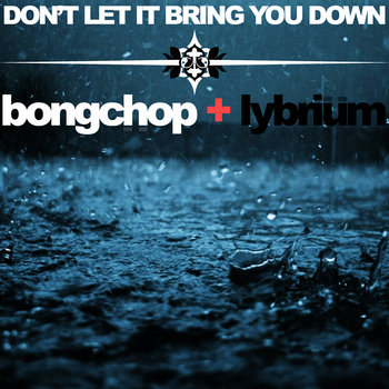 Annie Lennox - Don't Let It Bring You Down (Bongchop+Lybrium Remix) cover art