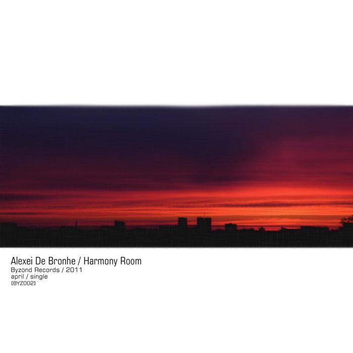 Alexei De Bronhe - Harmony Room [light jungle prelude] (single, BYZ002) cover art