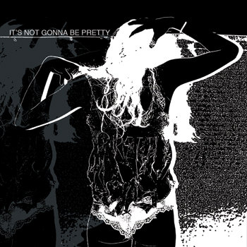 It's Not Gonna Be Pretty (Album) cover art