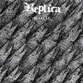 "REPLICA ""BEAST EP"" cover art"