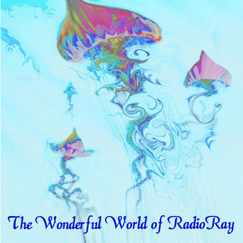 The Wonderful World of Radio Ray cover art