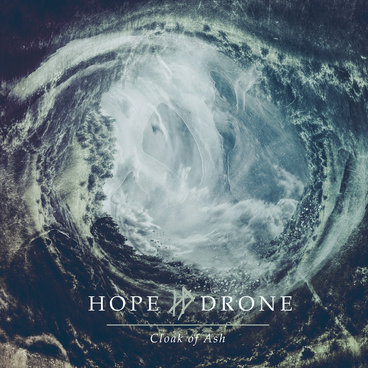 Hope Drone - Cloak Of Ash (2015)