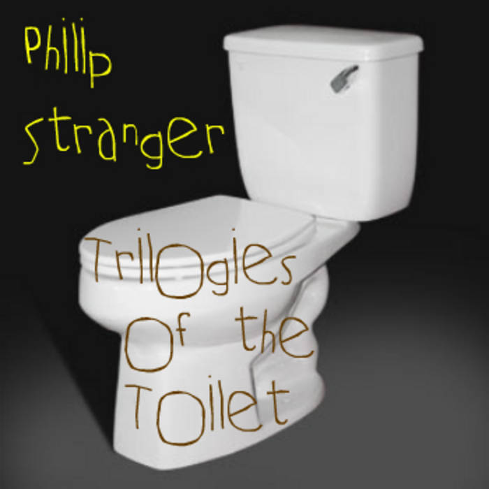 Trilogies of the Toilet (Rated R for Language) cover art