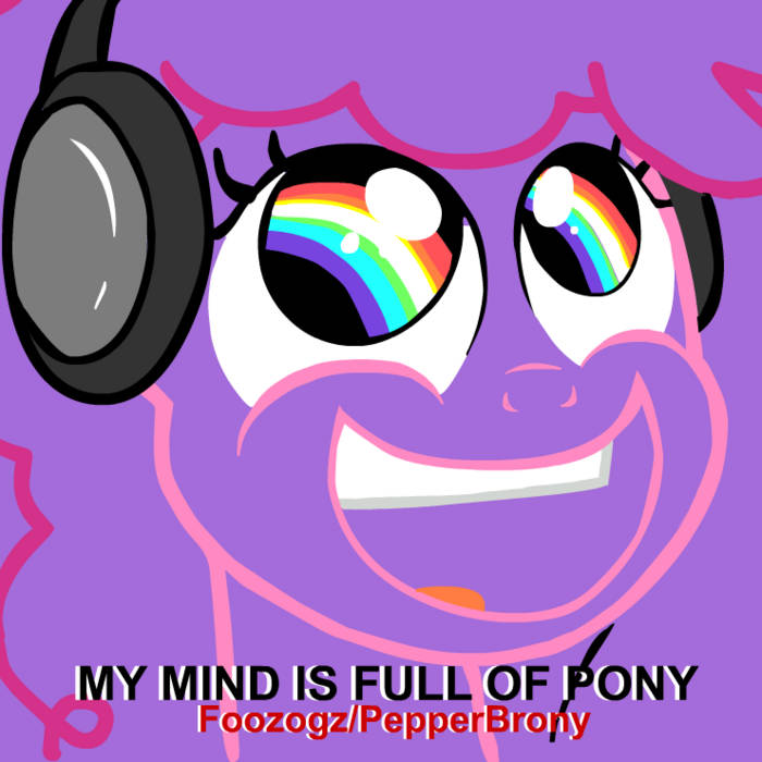 My Mind Is Full Of Pony cover art