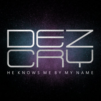 He Knows Me By My Name cover art