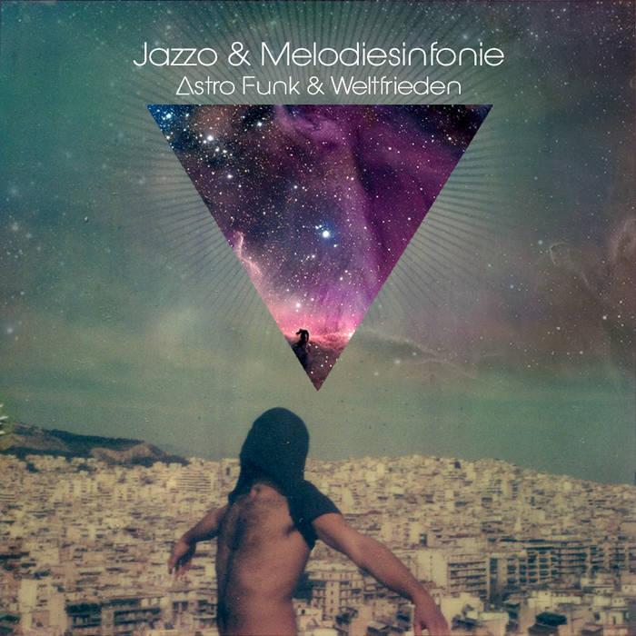 JAZZO & MELODIESINFONIE - Astro Funk & Weltfrieden cover art