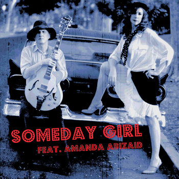 Someday Girl feat. Amanda Abizaid exclusive EP release cover art