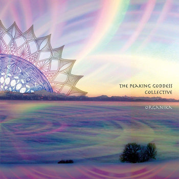 The Peaking Goddess Collective - Organika