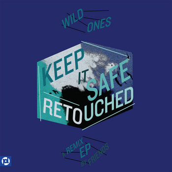 Keep It Safe Retouched: A Remix EP By Friends cover art