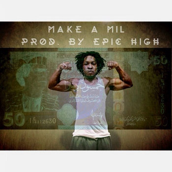 Make A Mil' (Prod. By Epic High) cover art