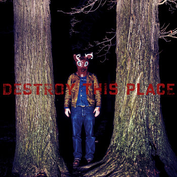 Destroy This Place cover art