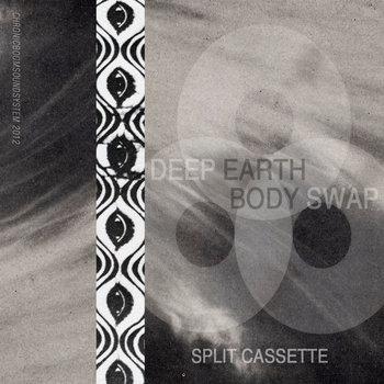 Deep Earth / Body Swap Split Cassette cover art