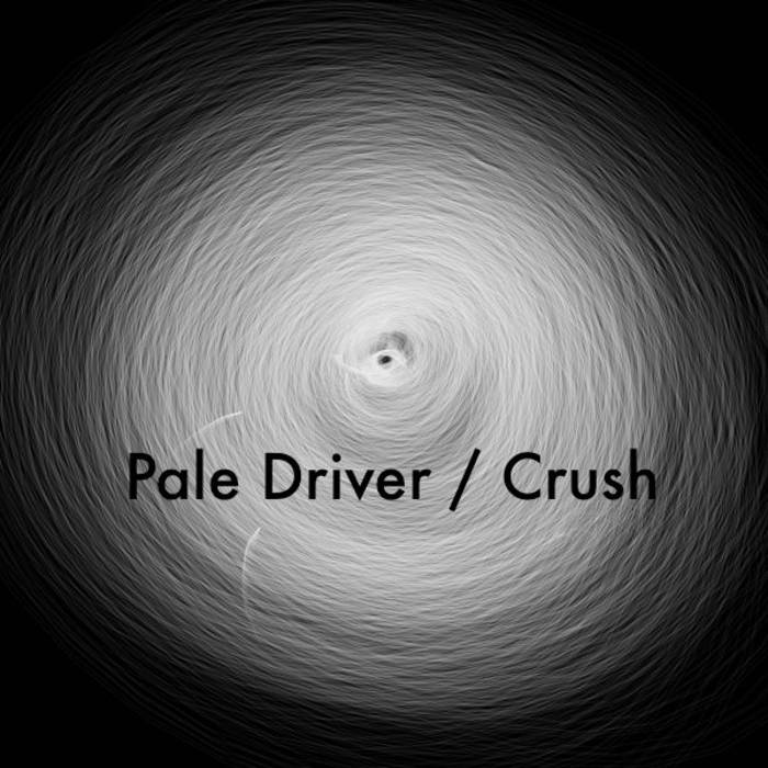 Pale Driver / Crush (single) cover art