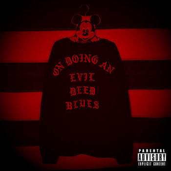 "PRELUDE TO PANOPTICON: ""ON DOING AN EVIL DEED BLUES"" Single cover art"