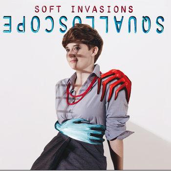 SQUALLOSCOPE - SOFT INVASIONS cover art