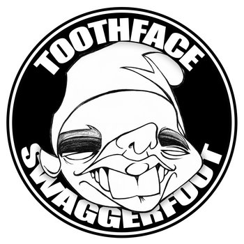 Toothface Swaggerfoot cover art