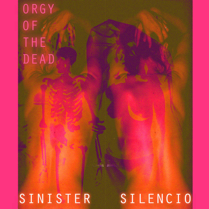 Sinister Silencio - Vol. 1 - Orgy of the Dead (2016)