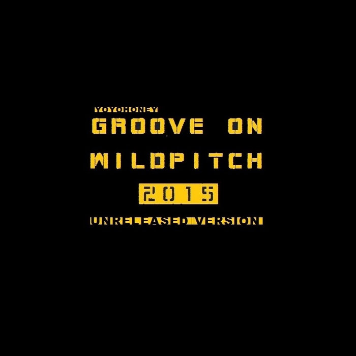 GROOVE ON Wild Pitch Remix Unreleased Version 2015 cover art