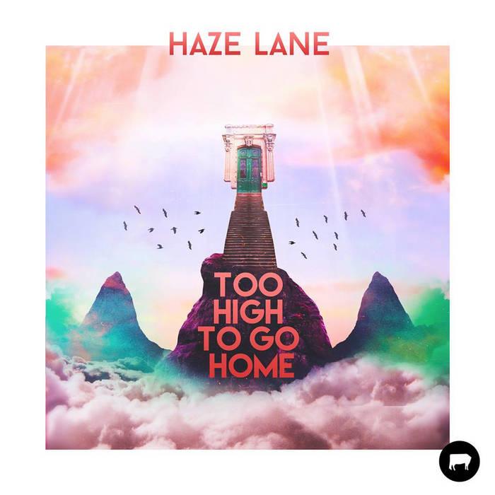 Haze Lane - Too High To Go Home EP cover art
