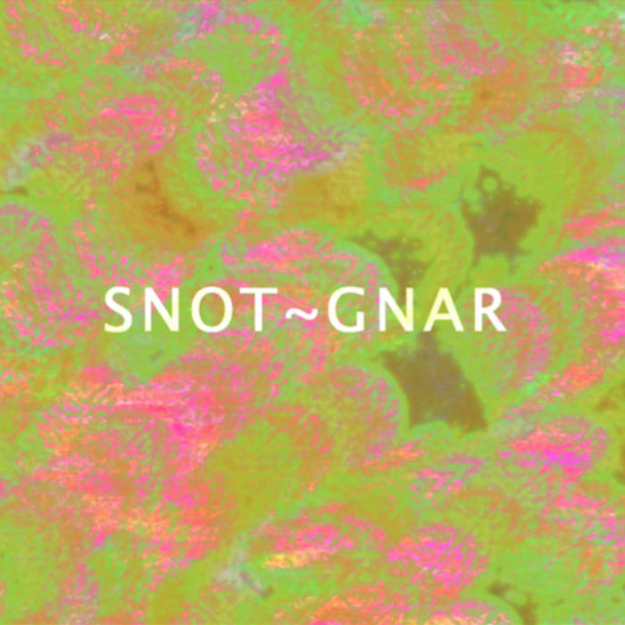 snot~gnar cover art