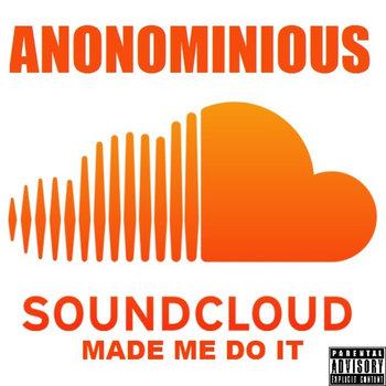 SoundCloud Made Me Do It [Instrumentals] cover art