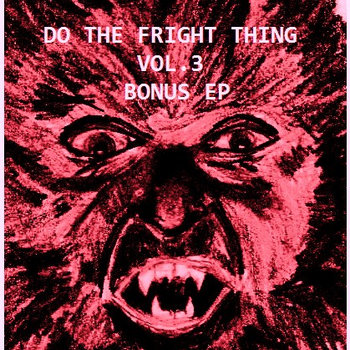 Do the Fright Thing Vol.3 - Bonus EP cover art