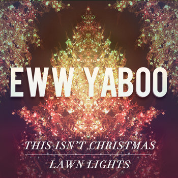 Eww Yaboo - This Isn't Christmas EP cover art