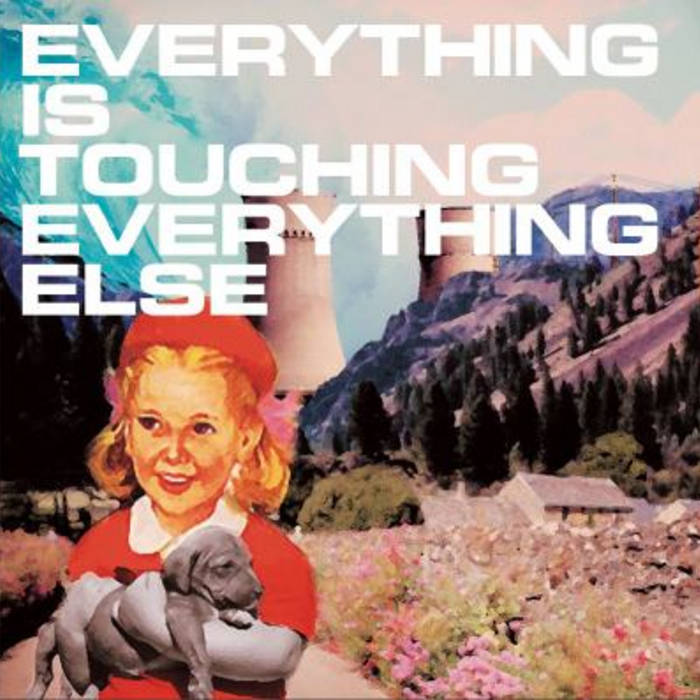 Everything Is Touching Everything Else cover art