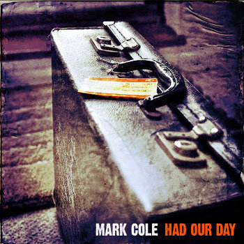 Mark Cole - Had Our Day - Bandcamp link