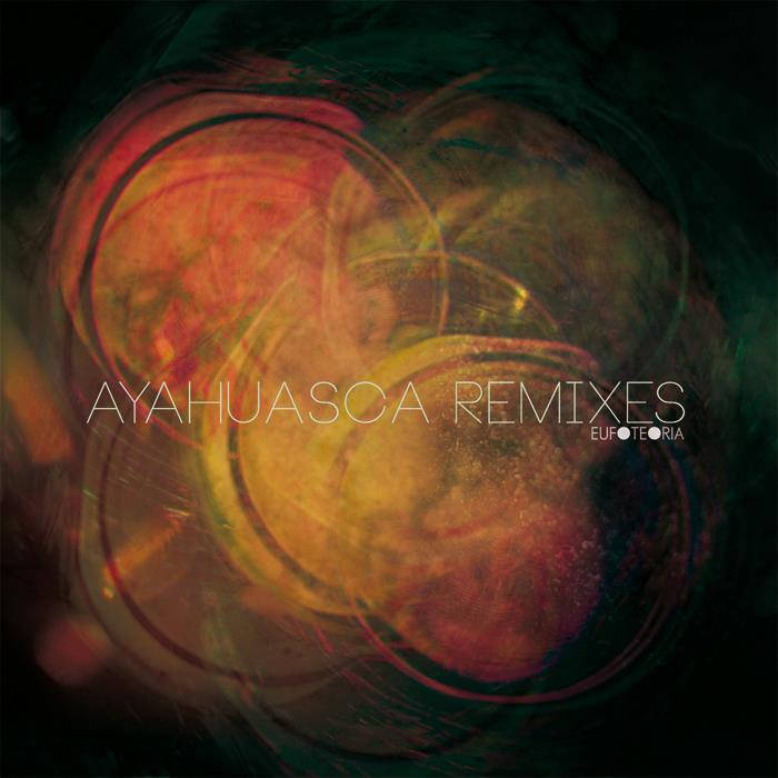 Ayahuasca Remixes cover art