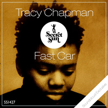 Tracy Chapman - Fast Car (Secret Sun Edit) cover art