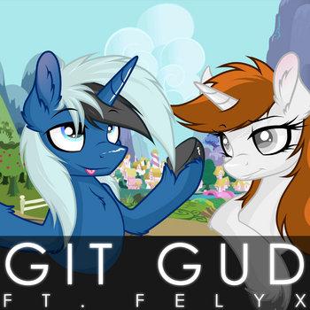 Git Gud Ft. Felyx cover art