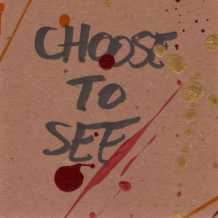 Choose To See EP cover art