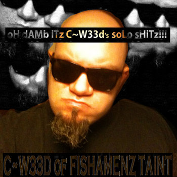 oH dAMb iTz C~W33d's soLo sHiTz!!! cover art
