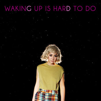 Waking Up Is Hard To Do cover art