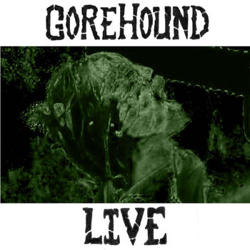 GoreHound Live cover art