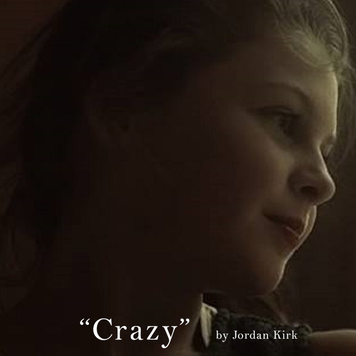 Crazy by Jordan Kirk