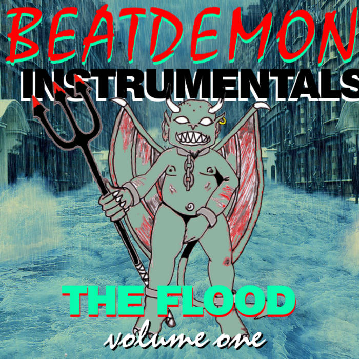 BEATDEMON INSTRUMENTALS vol 1 THE FLOOD cover art