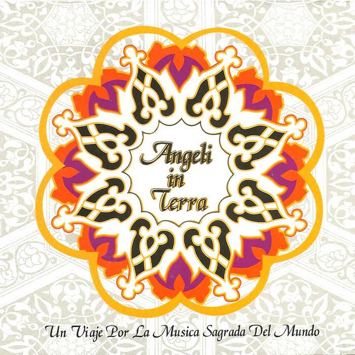 Angeli in Terra - Un Viaje por la Música Sagrada del Mundo cover art