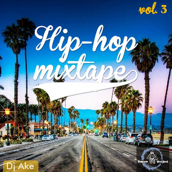 Hip-Hop Mixtape vol.3 (Mixed by DJ Ake) cover art
