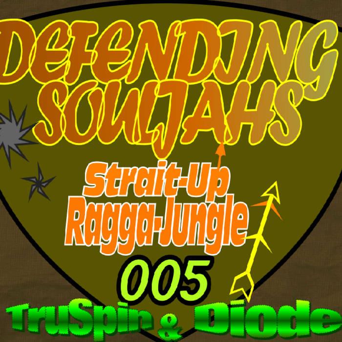 DefendingSouljahs--Strait-Up..Ragga Jungle ..EP cover art