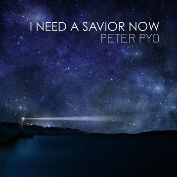 I Need A Savior Now cover art