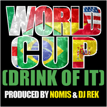 World Cup (Drink of it) cover art
