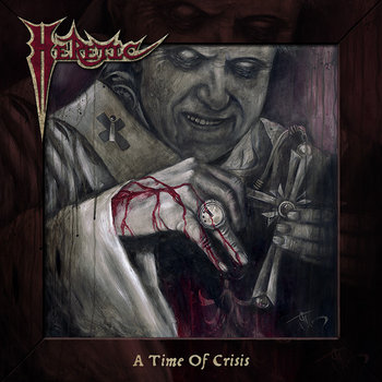 "HERETIC ""A Time Of Crisis"" cover art"