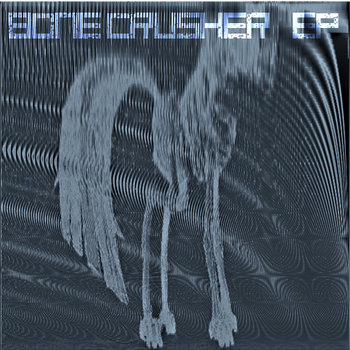 Bone Crusher EP cover art