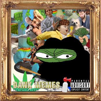 Volume 14: Dank Memes Has Left The Room cover art